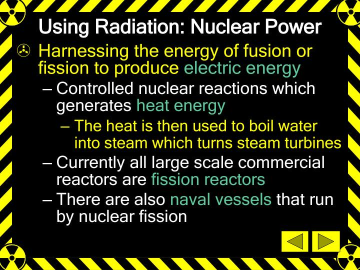 Using Radiation: Nuclear Power