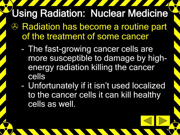 Using Radiation:  Nuclear Medicine
