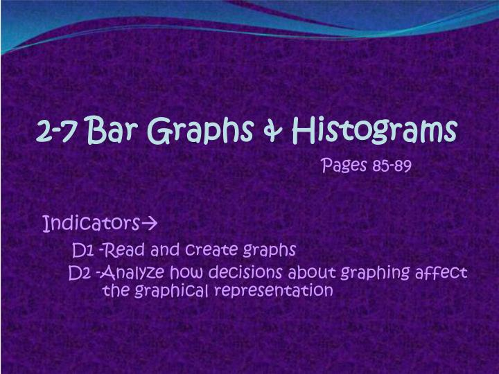 2-7 Bar Graphs & Histograms