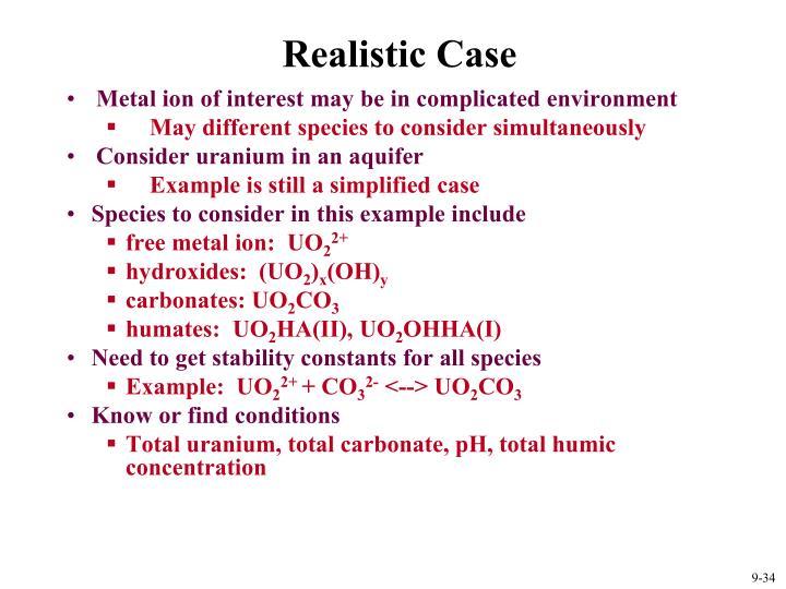 Realistic Case