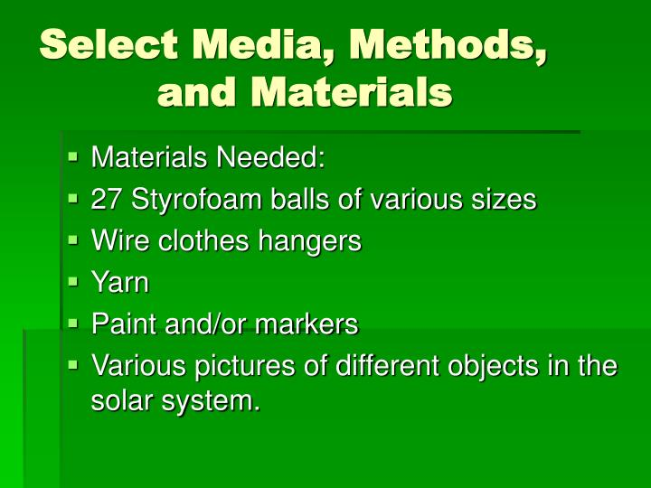 Select Media, Methods,               	    and Materials