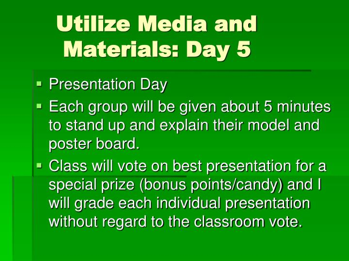 Utilize Media and 	 	 	 Materials: Day 5