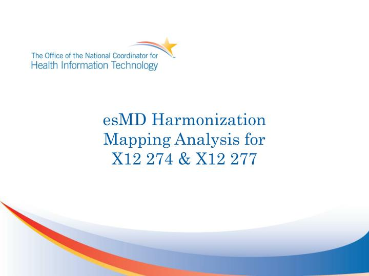 Esmd harmonization mapping analysis for x12 274 x12 277