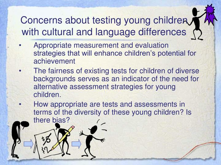 Concerns about testing young children with cultural and language differences