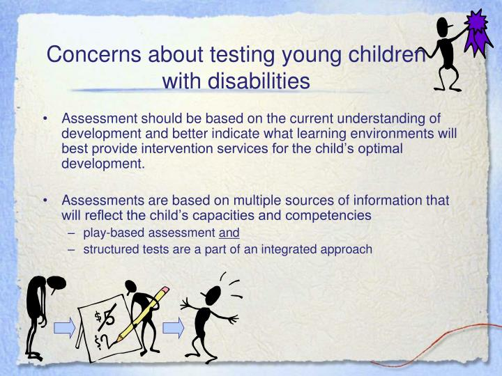 Concerns about testing young children with disabilities
