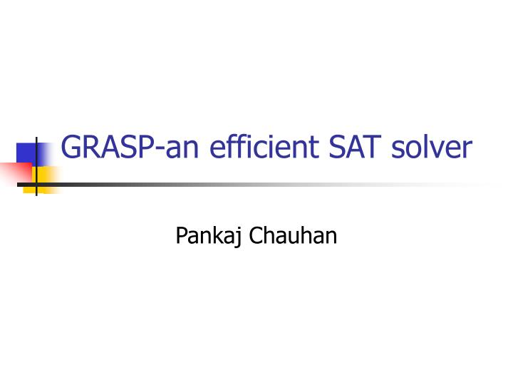 Grasp an efficient sat solver