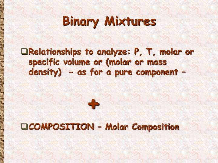 Binary Mixtures