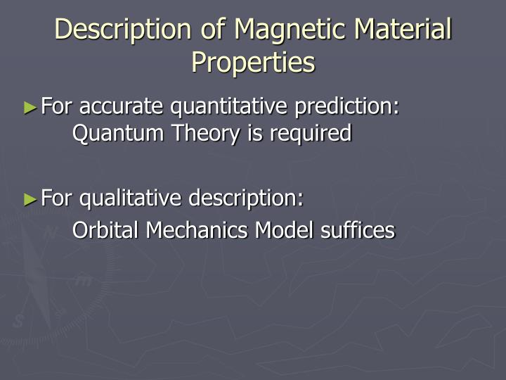 Description of magnetic material properties