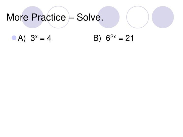 More Practice – Solve.