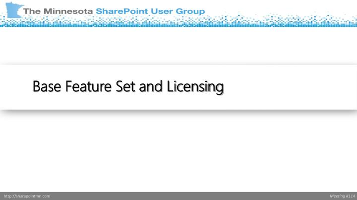 Base Feature Set and Licensing