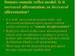 somato somatic reflex model is it increased afferentation or decreased afferentation