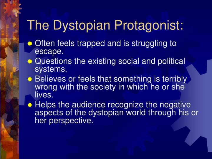 The Dystopian Protagonist: