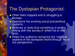 the dystopian protagonist