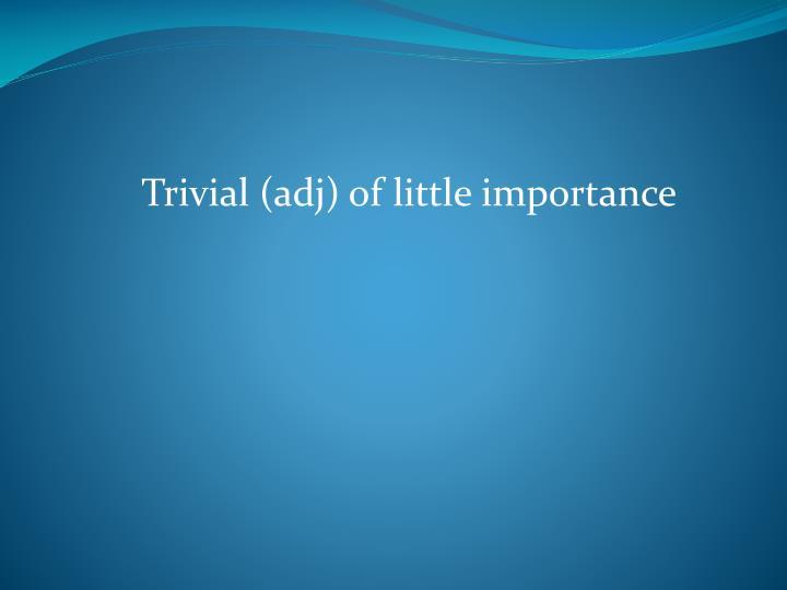 Trivial (