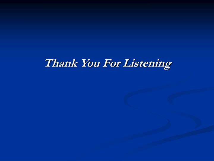 Thank You For Listening
