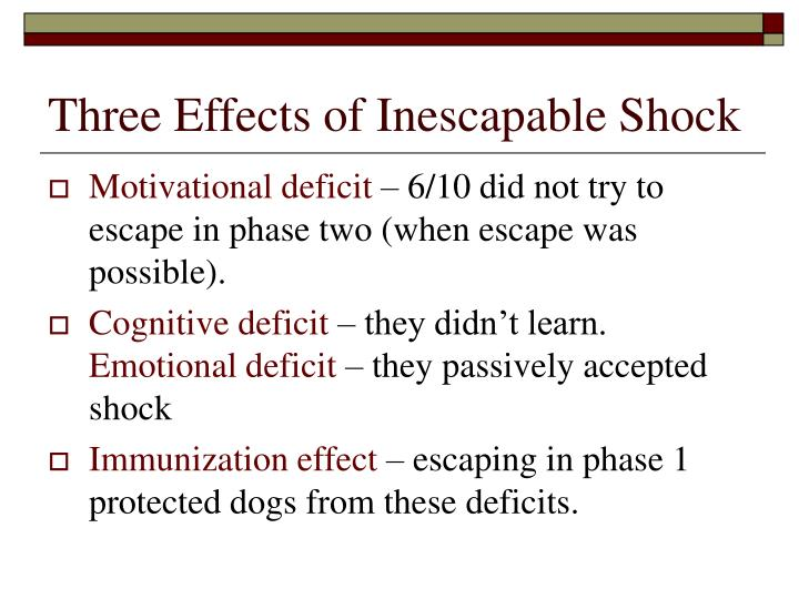 Three Effects of Inescapable Shock