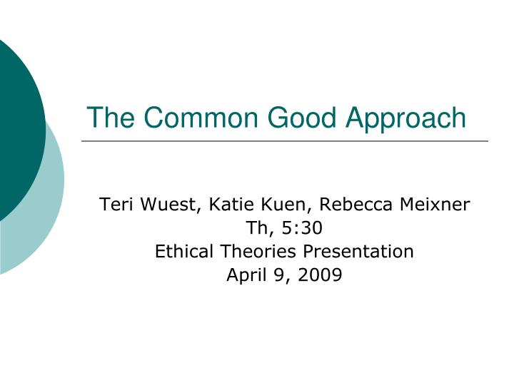 The Common Good Approach
