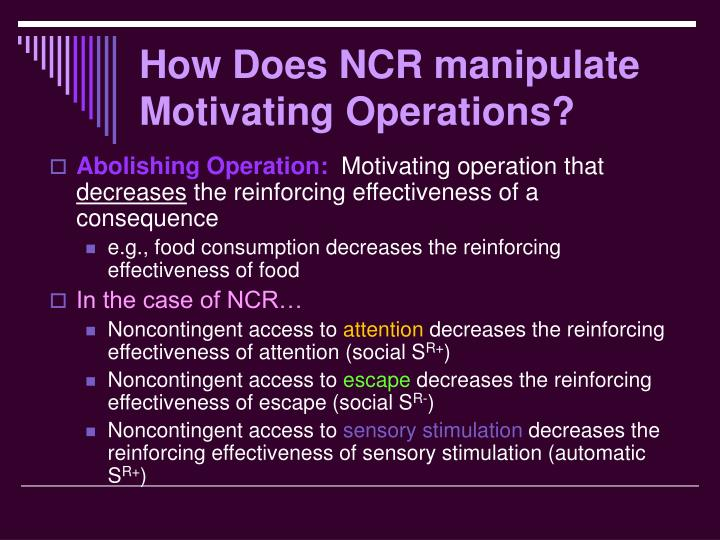 How Does NCR manipulate Motivating Operations?