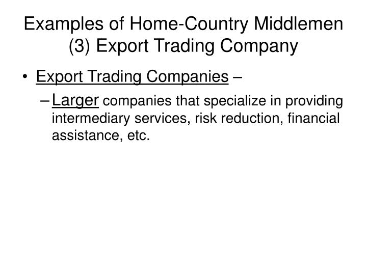 Examples of Home-Country Middlemen