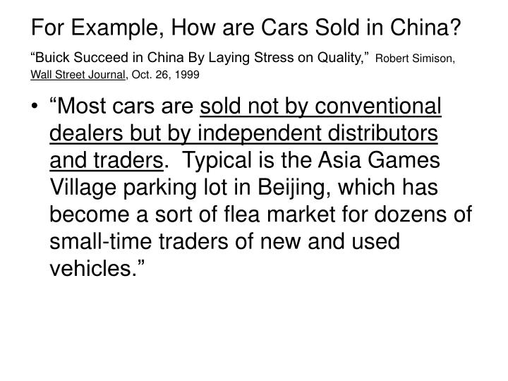 For Example, How are Cars Sold in China?