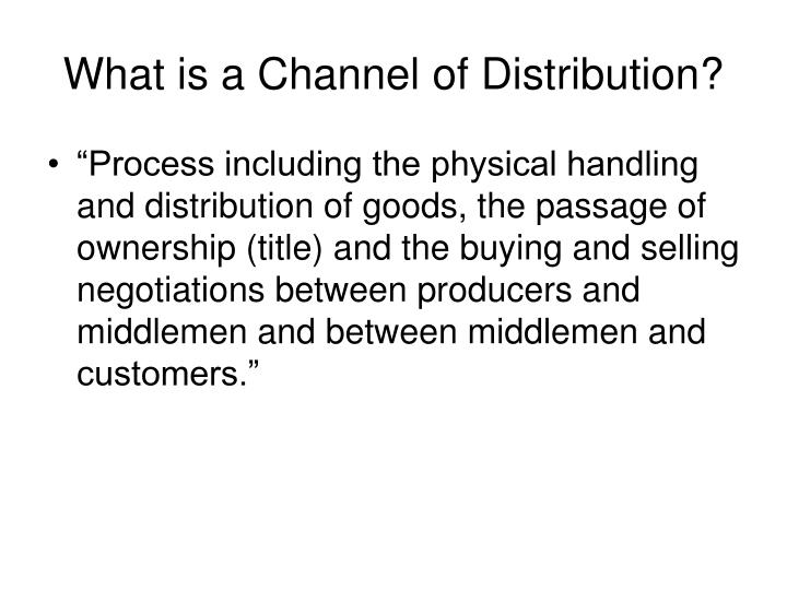 What is a Channel of Distribution?
