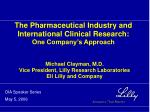 michael clayman m d vice president lilly research laboratories eli lilly and company