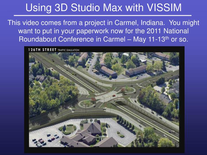 Using 3D Studio Max with VISSIM