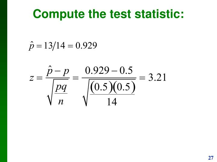 Compute the test statistic: