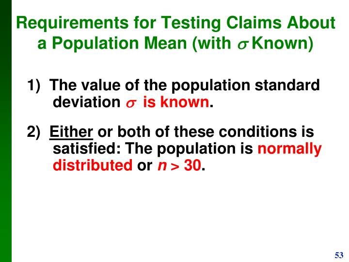 1)  The value of the population standard deviation