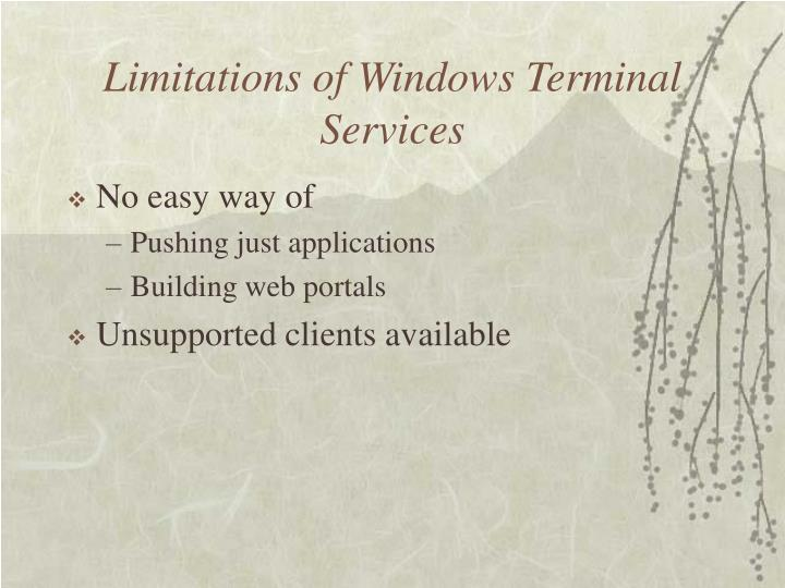 Limitations of Windows Terminal Services