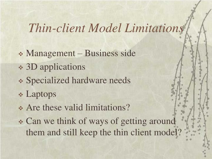 Thin-client Model Limitations