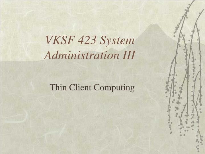Vksf 423 system administration iii