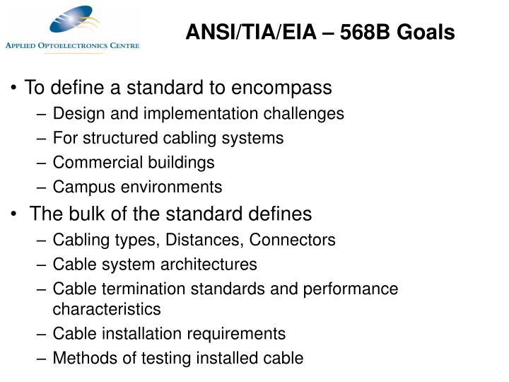 ANSI/TIA/EIA – 568B Goals