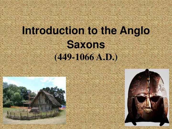 Introduction to the Anglo Saxons