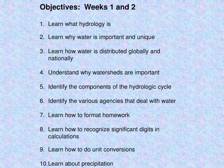 Objectives:  Weeks 1 and 2