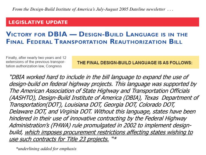 From the Design-Build Institute of America's July-August 2005 Dateline newsletter  . . .