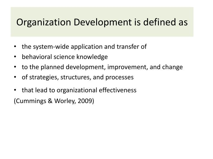 Organization Development is defined as
