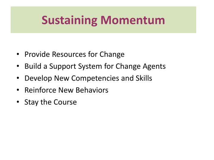 Sustaining Momentum