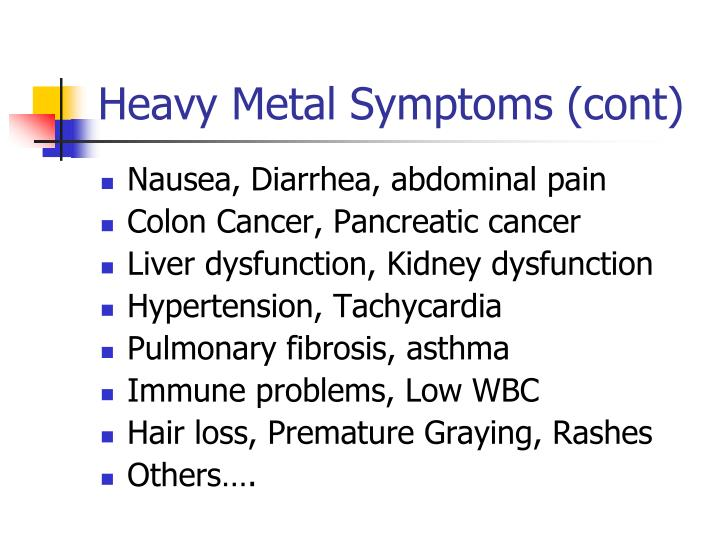 Heavy Metal Symptoms (cont)