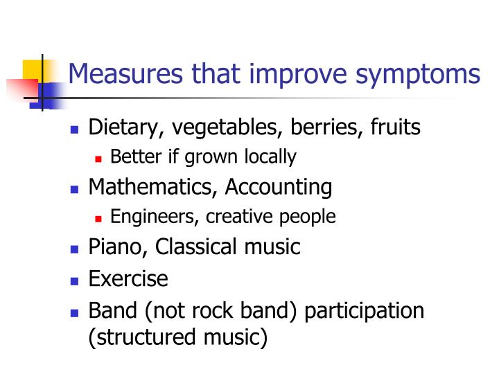 Measures that improve symptoms