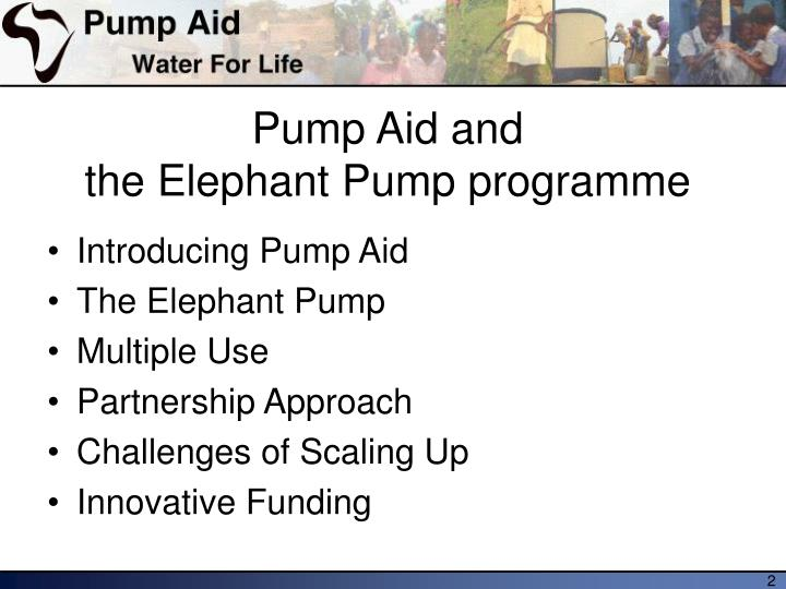 Pump aid and the elephant pump programme1