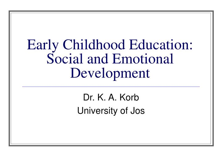 Early childhood education social and emotional development