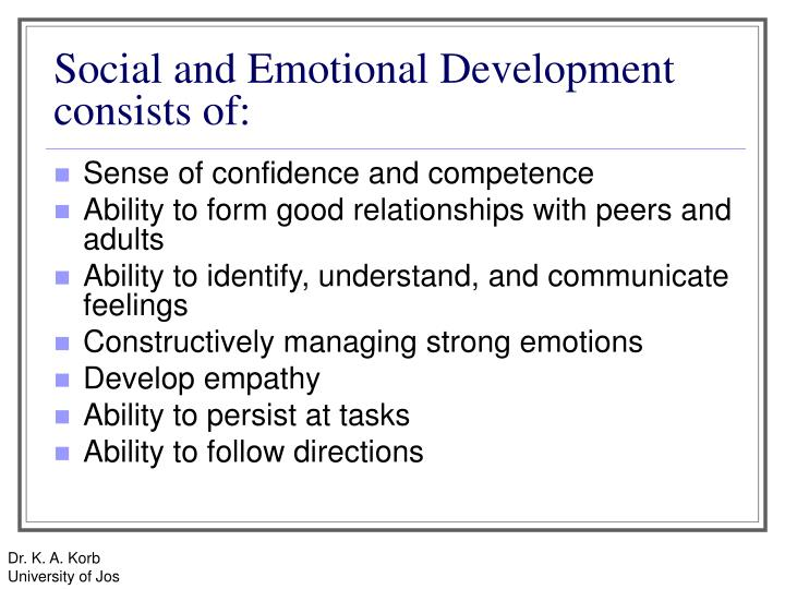 Social and Emotional Development consists of: