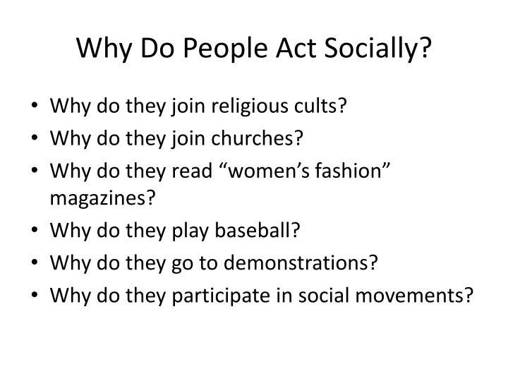 Why Do People Act Socially?