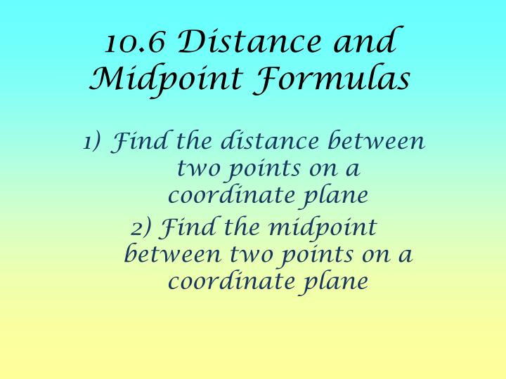 10 6 distance and midpoint formulas