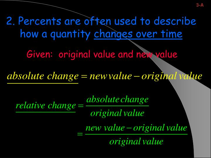 2 percents are often used to describe how a quantity changes over time