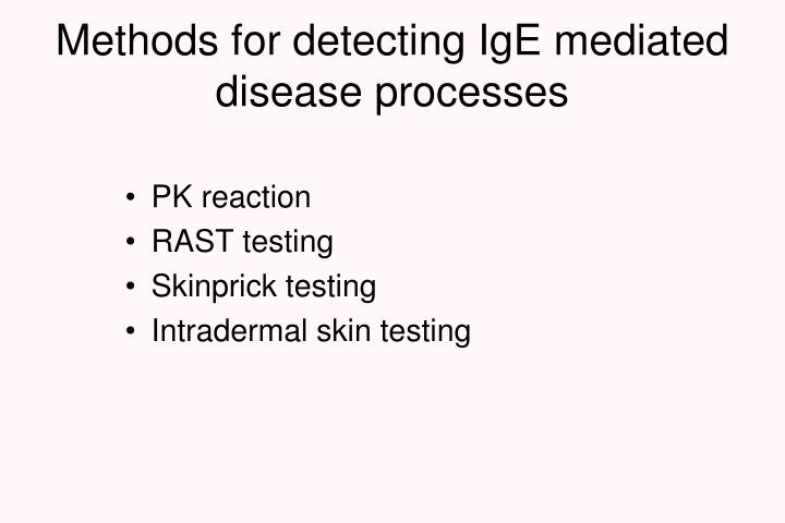 Methods for detecting IgE mediated disease processes