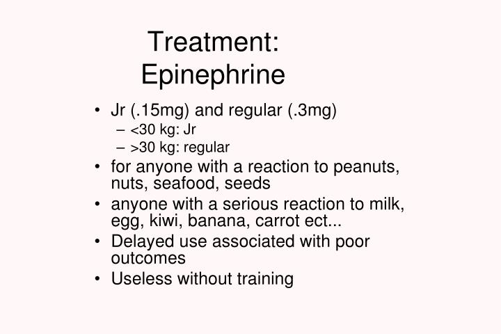 Treatment: Epinephrine