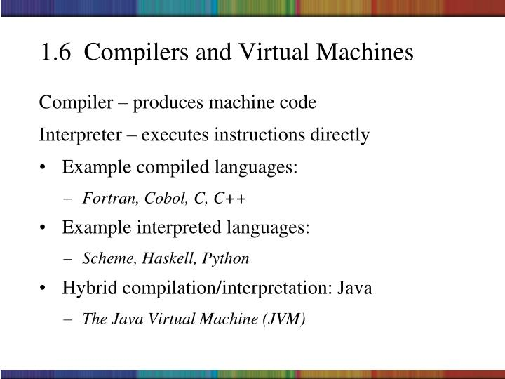 1.6  Compilers and Virtual Machines