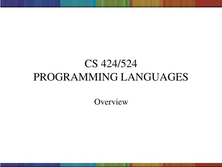 Cs 424 524 programming languages
